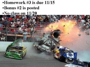 Homework 3 is due 1115 Bonus 2 is