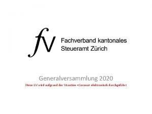 Generalversammlung 2020 Diese GV wird aufgrund der Situation