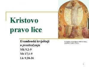 Kristovo pravo lice Evaneoski izvjetaji o preobraenju Fra