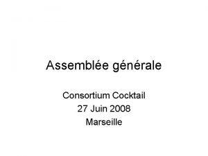 Assemble gnrale Consortium Cocktail 27 Juin 2008 Marseille