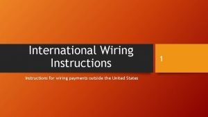 International Wiring Instructions for wiring payments outside the