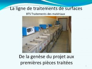 La ligne de traitements de surfaces BTS Traitements
