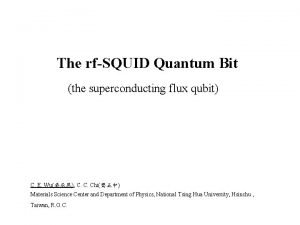 The rfSQUID Quantum Bit the superconducting flux qubit