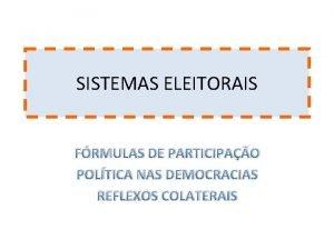 SISTEMAS ELEITORAIS FRMULAS DE PARTICIPAO POLTICA NAS DEMOCRACIAS