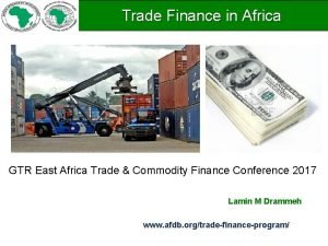 Trade Finance in Africa GTR East Africa Trade