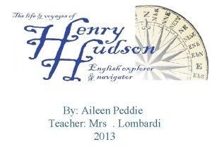 By Aileen Peddie Teacher Mrs Lombardi 2013 Early