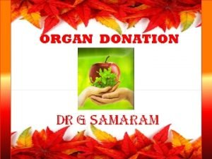 What is Organ donation Organ donation is the
