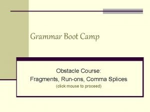 Grammar Boot Camp Obstacle Course Fragments Runons Comma