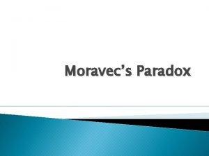 Moravecs Paradox The Background Information The Paradox Hans