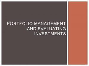 PORTFOLIO MANAGEMENT AND EVALUATING INVESTMENTS MARKET PARTICIPANTS Portfolio