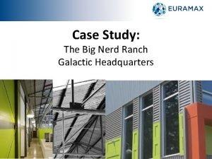 Case Study The Big Nerd Ranch Galactic Headquarters