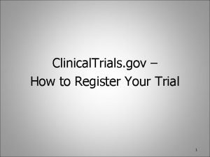 Clinical Trials gov How to Register Your Trial