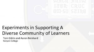 Experiments in Supporting A Diverse Community of Learners