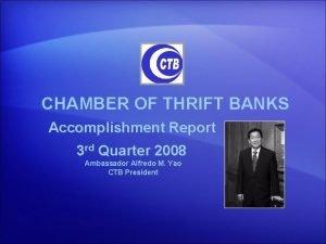 CHAMBER OF THRIFT BANKS Accomplishment Report 3 rd
