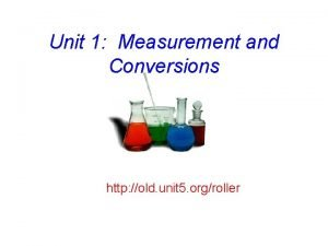 Unit 1 Measurement and Conversions http old unit
