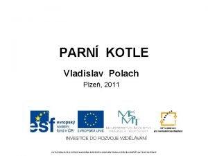 PARN KOTLE Vladislav Polach Plze 2011 TATO PREZENTACE