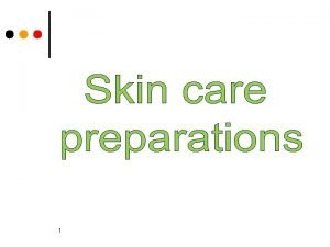 1 Skin care 2 Definition Function Basic skin
