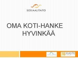 OMA KOTIHANKE HYVINK Hyvinkn kaupungin kotihoito 4 kotihoidon