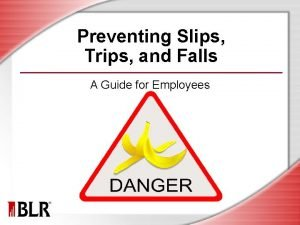 Preventing Slips Trips and Falls A Guide for