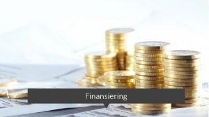 Finansiering En av de strste utfordringene ved starte