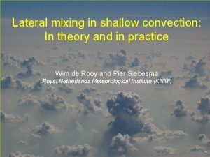 Lateral mixing in shallow convection In theory and
