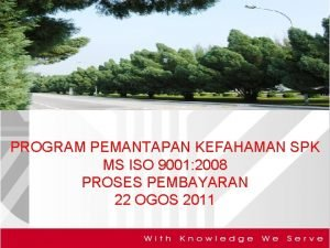 PROGRAM PEMANTAPAN KEFAHAMAN SPK MS ISO 9001 2008