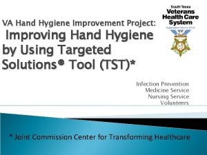 VA Hand Hygiene Improvement Project Improving Hand Hygiene