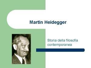 Martin Heidegger Storia della filosofia contemporanea Martin Heidegger