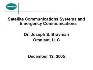 Satellite Communications Systems and Emergency Communications Dr Joseph
