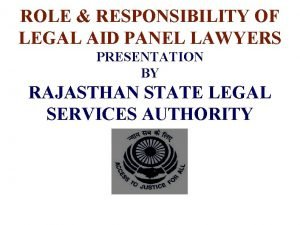 ROLE RESPONSIBILITY OF LEGAL AID PANEL LAWYERS PRESENTATION