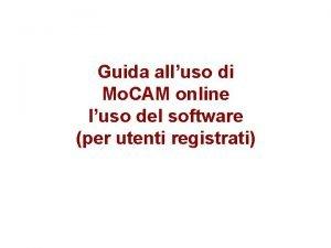 Guida alluso di Mo CAM online luso del