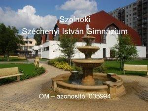 Szolnoki Szchenyi Istvn Gimnzium OM azonost 035994 Elrhetsg