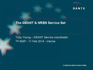 The GEANT NREN Service Set Toby Young GEANT