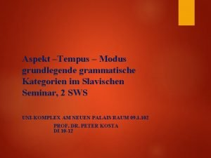 Aspekt Tempus Modus grundlegende grammatische Kategorien im Slavischen