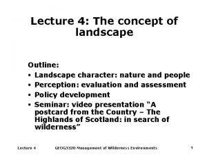 Lecture 4 The concept of landscape Outline Landscape