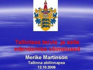 Tallinlase tervis ja selle edendamise vimalused Merike Martinson