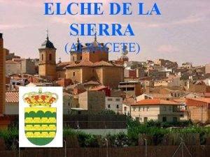 ELCHE DE LA SIERRA ALBACETE Jssica Cueco Escriba