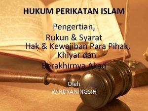 HUKUM PERIKATAN ISLAM Pengertian Rukun Syarat Hak Kewajiban
