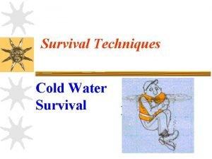 Survival Techniques Cold Water Survival Objectives 6 1