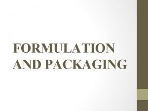 FORMULATION AND PACKAGING STAGES OF THE DRUG DISCOVERY
