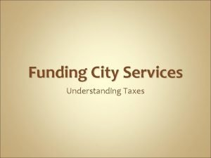 Funding City Services Understanding Taxes Purposes for Government