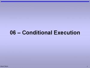 06 Conditional Execution Mark Dixon 1 Admin Test