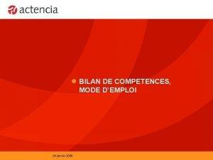 l BILAN DE COMPETENCES MODE DEMPLOI 24 janvier