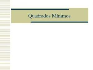 Quadrados Mnimos Situao w Em diversas cincias com