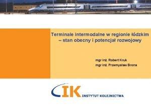 Terminale intermodalne w regionie dzkim stan obecny i