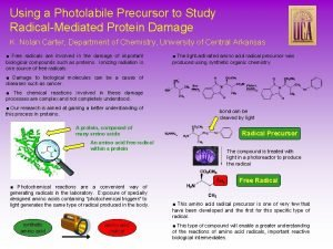 Using a Photolabile Precursor to Study RadicalMediated Protein