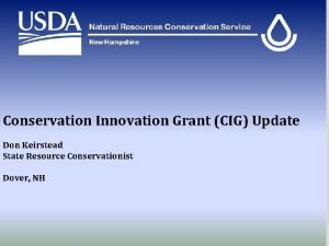 Conservation Innovation Grant CIG Update Don Keirstead State