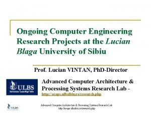 Ongoing Computer Engineering Research Projects at the Lucian