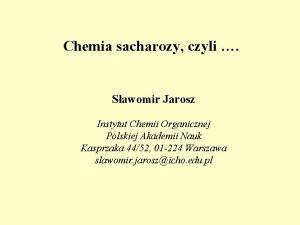 Chemia sacharozy czyli co mona zrobi ze zwykego