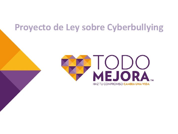 Proyecto de Ley sobre Cyberbullying Proyecto de Ley